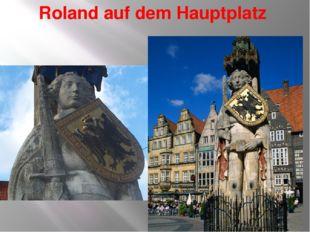 Roland auf dem Hauptplatz