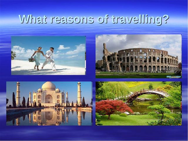 What reasons of travelling?