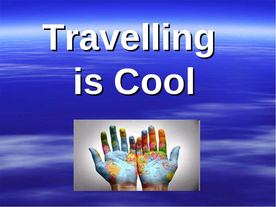 Travelling is Cool
