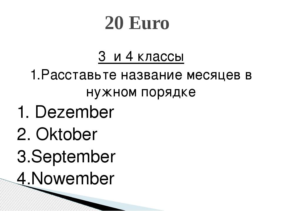 3 и 4 классы 1.Расставьте название месяцев в нужном порядке 1. Dezember 2. O...