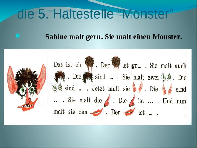 """die 5. Haltestelle """"Monster"""" Sabine malt gern. Sie malt einen Monster."""