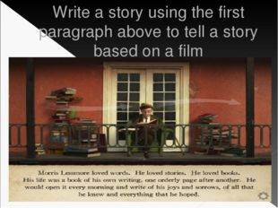 Write a story using the first paragraph above to tell a story based on a film