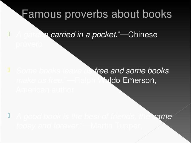 "Famous proverbs about books A garden carried in a pocket.""—Chinese proverb So..."
