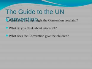 The Guide to the UN Convention What does the main right the Convention procla