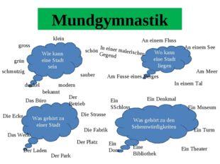 Mundgymnastik Wie kann eine Stadt sein Wo kann eine Stadt liegen Was gehört z