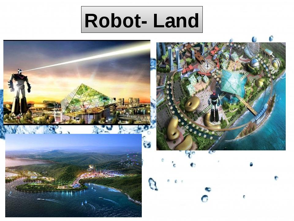 Robot- Land