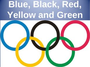 Blue, Black, Red, Yellow and Green