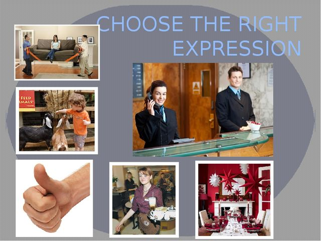 CHOOSE THE RIGHT EXPRESSION