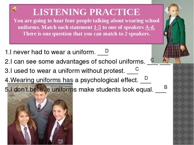 LISTENING PRACTICE You are going to hear four people talking about wearing sc...