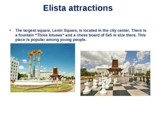 Elista attractions The largest square, Lenin Square, is located in the city c