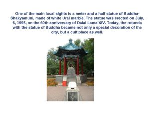 One of the main local sights is a meter and a half statue of Buddha-Shakyamun