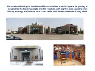 The modern building of the National Museum offers a perfect space for getting
