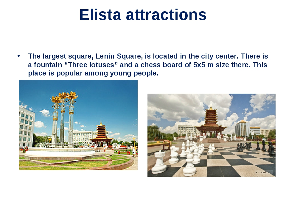 Elista attractions The largest square, Lenin Square, is located in the city c...