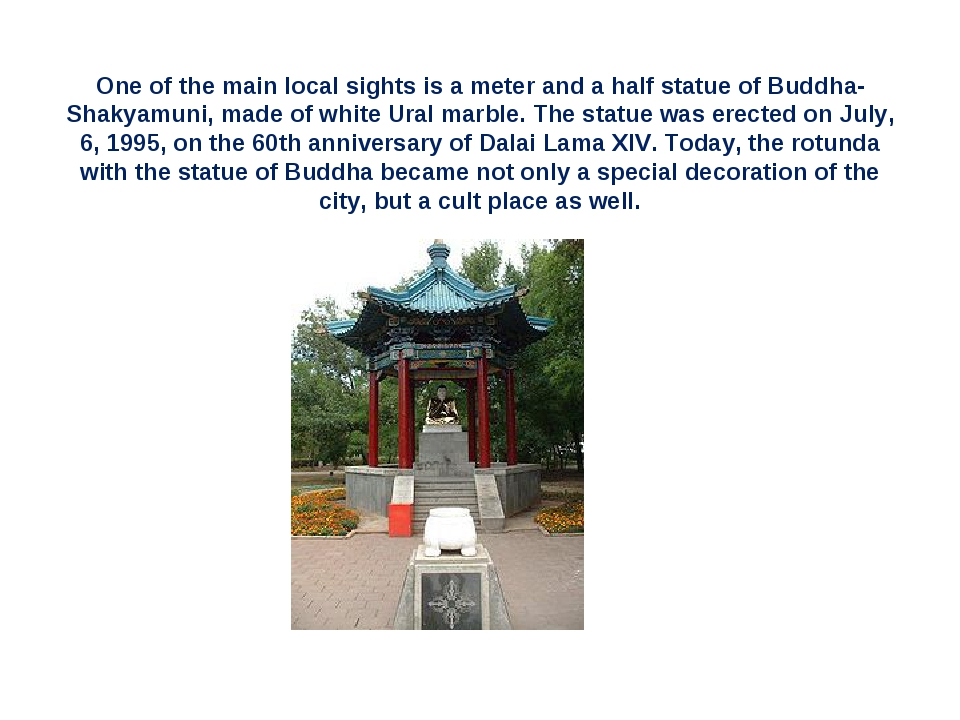 One of the main local sights is a meter and a half statue of Buddha-Shakyamun...