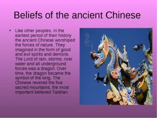 Beliefs of the ancient Chinese Like other peoples, In the earliest period of