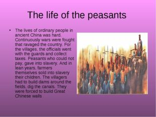 The life of the peasants The lives of ordinary people in ancient China was ha