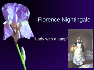 "Florence Nightingale ""Lady with a lamp"""