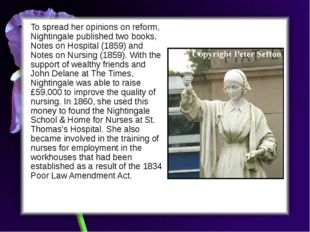 To spread her opinions on reform, Nightingale published two books, Notes on H