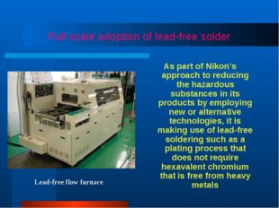 Full-scale adoption of lead-free solder As part of Nikon's approach to reduci