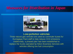 Measures for Distribution in Japan Low-pollution vehicles Three natural gas v