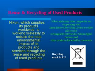 Reuse & Recycling of Used Products Nikon, which supplies its products worldwi