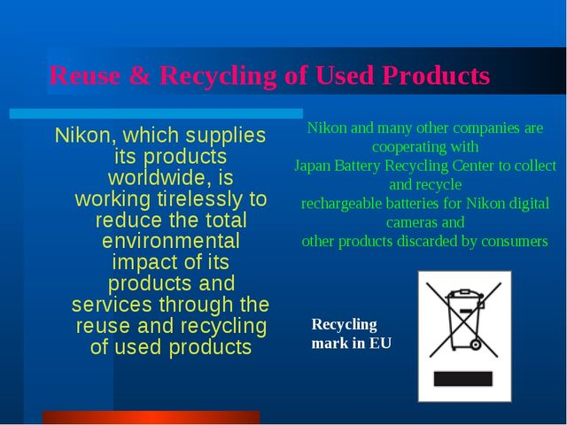 Reuse & Recycling of Used Products Nikon, which supplies its products worldwi...