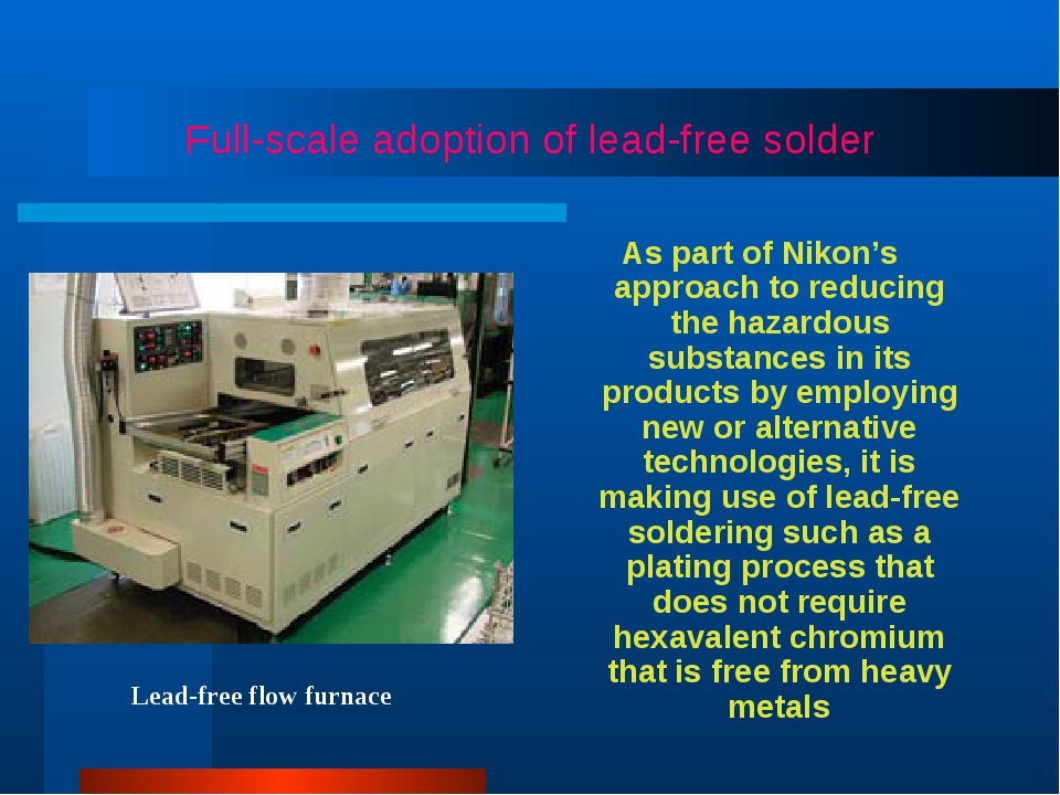 Full-scale adoption of lead-free solder As part of Nikon's approach to reduci...