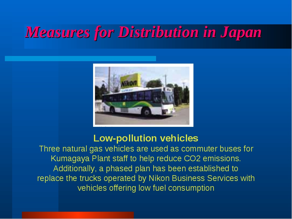 Measures for Distribution in Japan Low-pollution vehicles Three natural gas v...