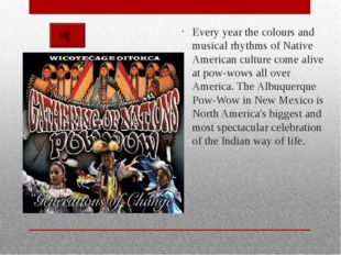 Every year the colours and musical rhythms of Native American culture come al