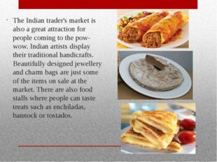 The Indian trader's market is also a great attraction for people coming to th