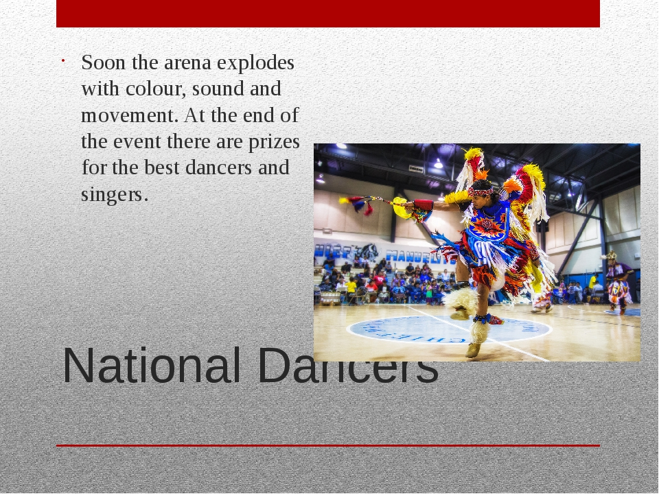 National Dancers Soon the arena explodes with colour, sound and movement. At...
