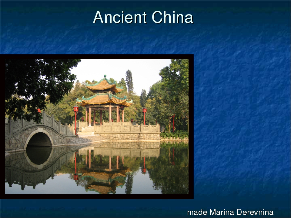 Ancient China made Marina Derevnina