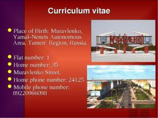 Curriculum vitae Place of Birth: Muravlenko, Yamal-Nenets Autonomous Area, Tu