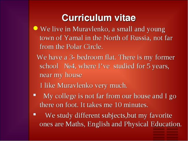 Curriculum vitae We live in Muravlenko, a small and young town of Yamal in th...
