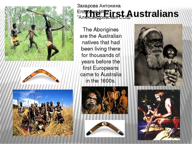 The First Australians The Aborigines are the Australian natives that had been...
