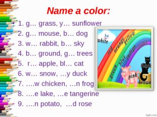 Name a color: 1. g… grass, y… sunflower 2. g… mouse, b… dog 3. w… rabbit, b…