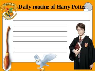 Daily routine of Harry Potter