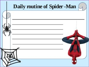 Daily routine of Spider -Man