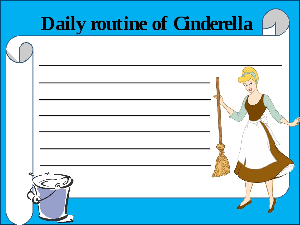 Daily routine of Cinderella