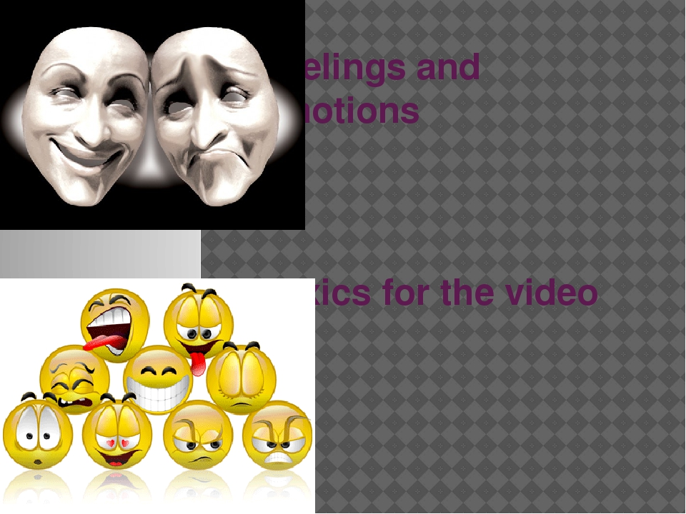 Feelings and emotions Lexics for the video