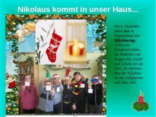 Nikolaus kommt in unser Haus... Am 6. Dezember feiert man in Deutschland den