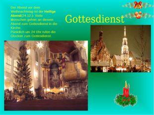 Der Abend vor dem Weihnachtstag ist der Heilige Abend(24.12.)- Viele Menschen