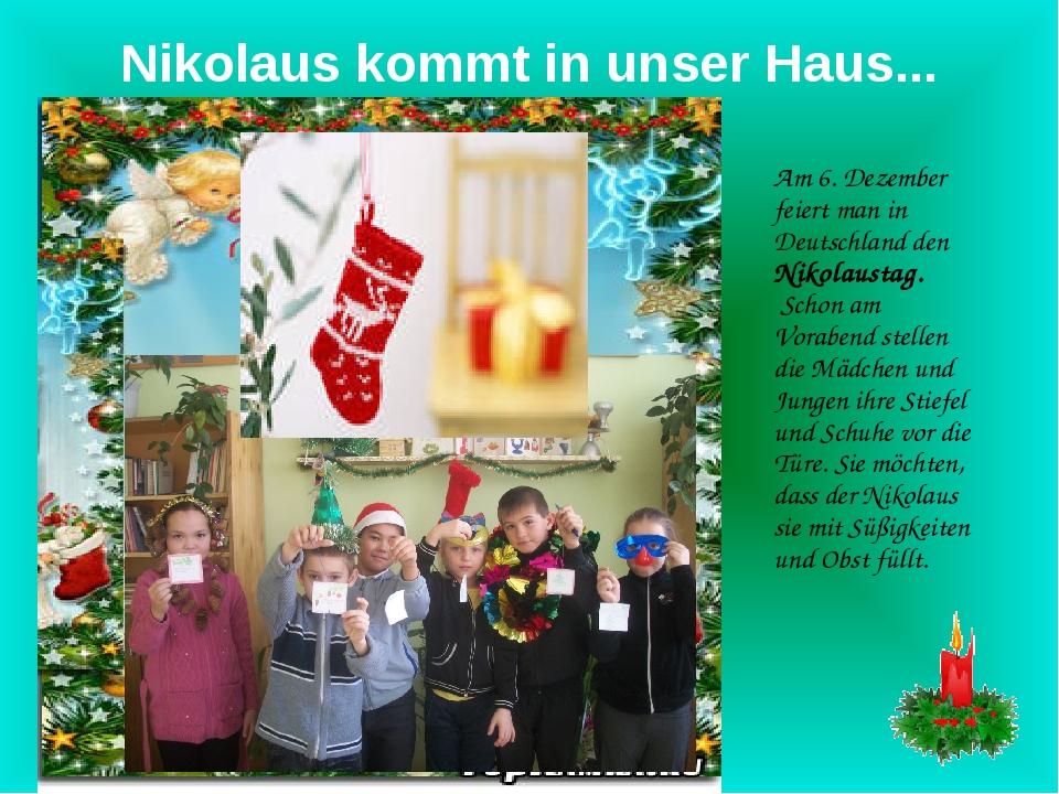Nikolaus kommt in unser Haus... Am 6. Dezember feiert man in Deutschland den...