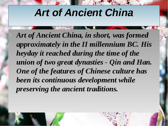 Art of Ancient China Art of Ancient China, in short, was formed approximately...