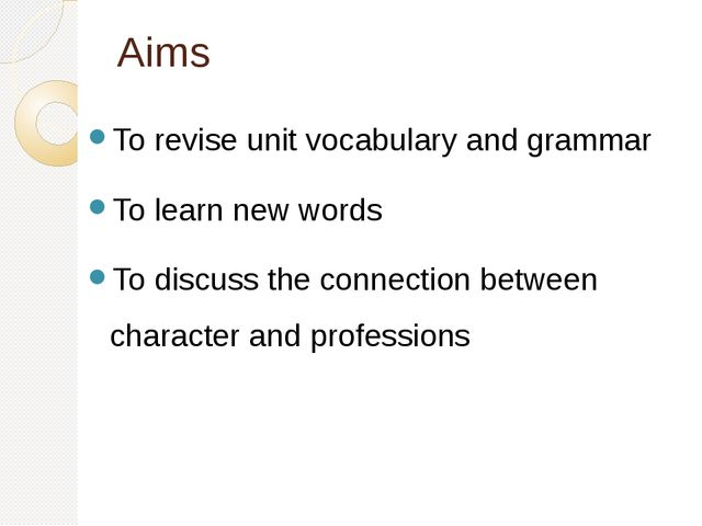 Aims To revise unit vocabulary and grammar To learn new words To discuss the...