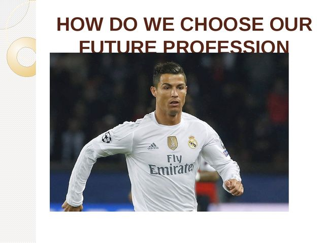 HOW DO WE CHOOSE OUR FUTURE PROFESSION influenced by popularity