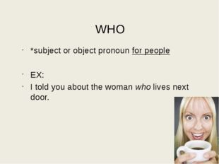 that *subject or object pronoun for people, animals and things (who or which