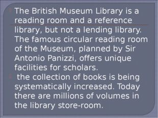 The British Museum Library is a reading room and a reference library, but not