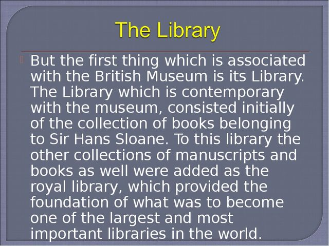 But the first thing which is associated with the British Museum is its Librar...
