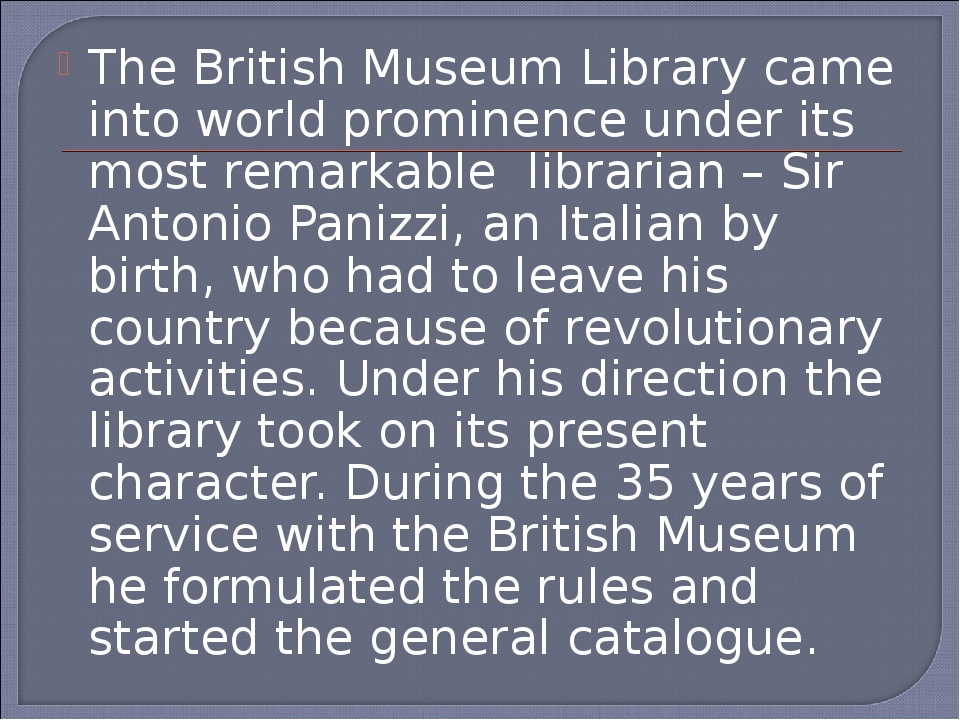 The British Museum Library came into world prominence under its most remarkab...